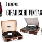 Giradischi Vintage | I 10 Migliori Modelli Presenti sul Mercato
