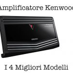 Amplificatore Kenwood: I 4 Migliori Modelli per Auto